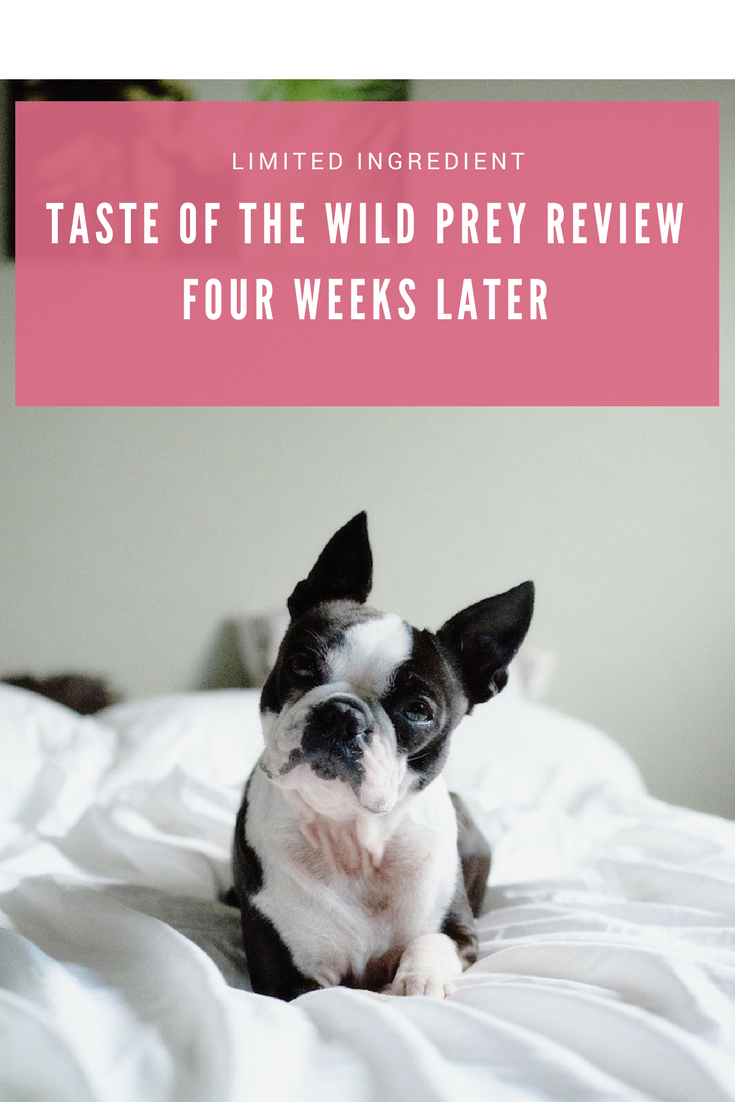 Taste of the Wild PREY Review:  Four Weeks Later